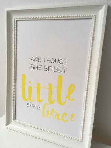 And though she be but little (A4 yellow and grey)